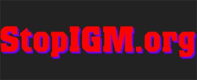 StopIGM.org
